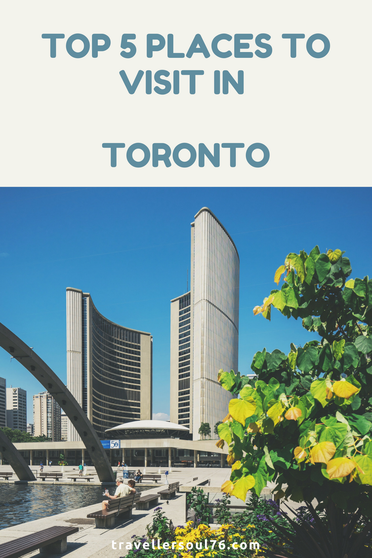 Top 5 places to visit in toronto traveller soul for Best places to see in canada