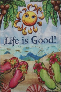 Life is Good, quote, truth, Fishermen's Village, Punta Gorda, Florida, SW Florida