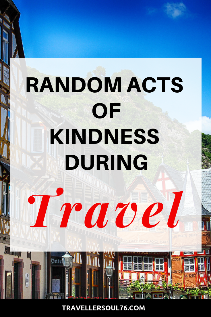 Have you ever been a lucky beneficiary of a random act of kindness? I have personally experienced it while I traveled around the world. Come read more! #travel #travelblog #travelblogger #amblogging #randomactsofkindness #kindness #socialgood