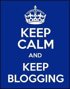 keep calm and keep blogging, quote, truth, blogging, writing, TS76, inspiration, creativity