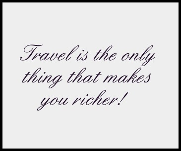 Travel, quote, travel quote, travel makes you richer, TS76, photography