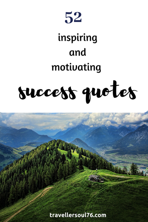 In search of inspiring quotes? The following 52 inspiring and motivating Success Quotes will give you an emotional boost and will help you go forward! #success #quotes