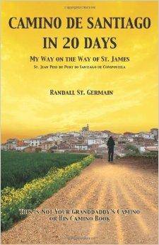 Camino de Santiago in 20 days, Book, Randall St Germain, Amazon