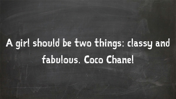 Coco Chanel, fabulosity, women, quote, quote of the day, quote by women