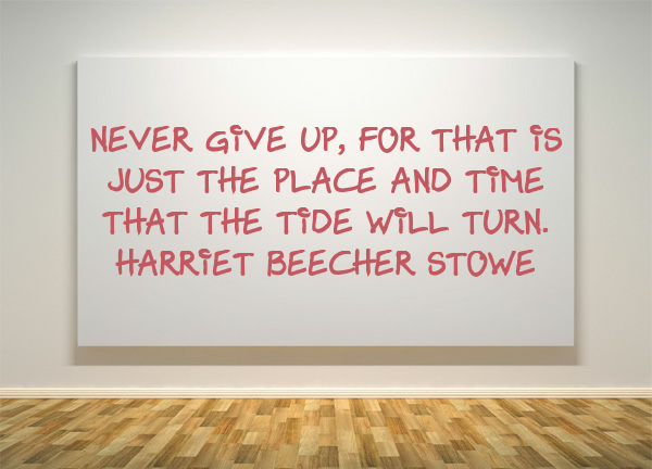 Harriet Beecher Stowe, encouragement, encouragement quote, women, quote, quote of the day, quote by women