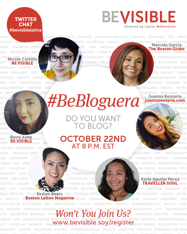 Be Bloguera, Be Visible, BeVisibleLatina, twitter chat, chat, invitation, October 22 2015, blog, blogging, tips, top experts