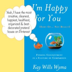 Pinteresting, Kay Wills Wyma, author, book, I'm happy for you...sort of...not really, life