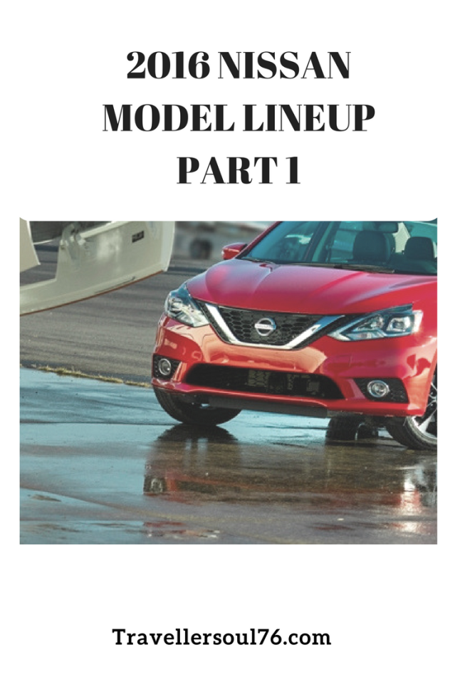 Check out the 2016 Nissan Model Lineup Part 1 and see some of their updated models.