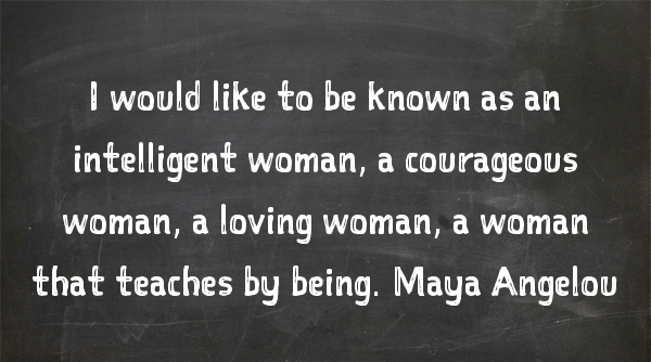 Maya Angelou, Quote, quotes, women, IWD, women, woman, quote of the day, truth, life