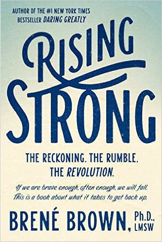 Rising Strong, Book, DR Brené Brown, reading, must read