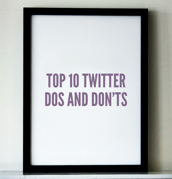 Twitter, Twitter Tips, How To, Top 10, Top 10 Twitter Dos and Don'ts, social media, TS76