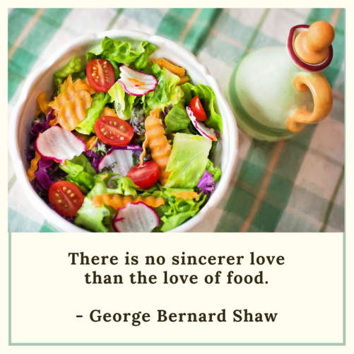 There is no sincerer love than the love of food. Quote by George Bernard Shaw.
