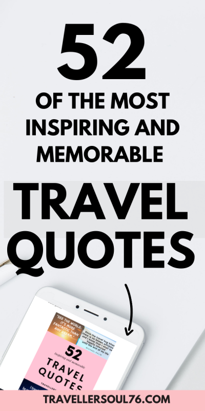 Looking for some of the best inspirational travel quotes? In this blog post, you will find a compilation of 52 of the most inspiring and memorable Travel Quotes! Come check them out! #quotesdeep #quotestoliveby #travelquotes #travelquotesadventures #travelquoteswanderlust #travelquotesinspiration #quotesdeep #travelblog #travelbloggers #inspirationalquotes #quotes